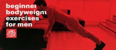 The Best Beginner Bodyweight Exercises for Men